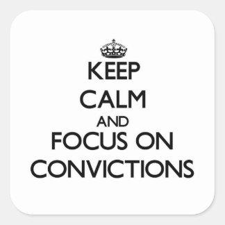 Guarde la calma y el foco en convicciones