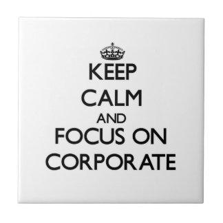 Guarde la calma y el foco en corporativo tejas  ceramicas