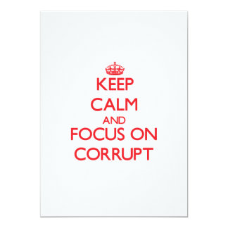 Guarde la calma y el foco en Corrupt Comunicado