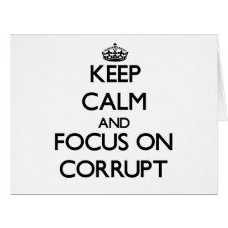 Guarde la calma y el foco en Corrupt Tarjetón