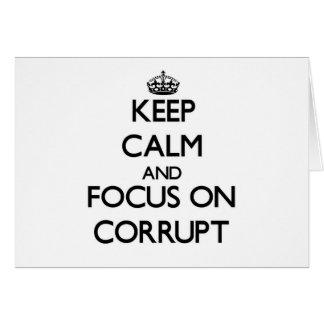 Guarde la calma y el foco en Corrupt Felicitaciones