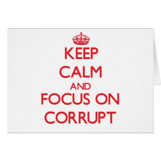 Guarde la calma y el foco en Corrupt Tarjeton
