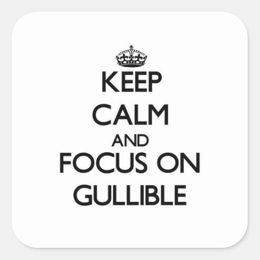Guarde la calma y el foco en crédulo colcomanias cuadradass