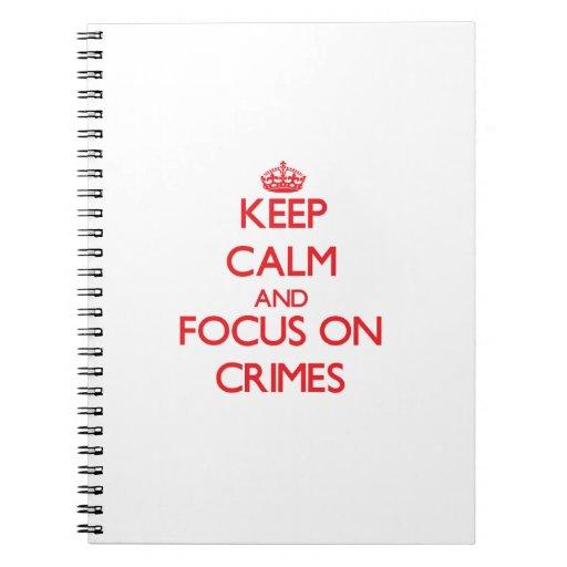 Guarde la calma y el foco en crímenes libro de apuntes con espiral