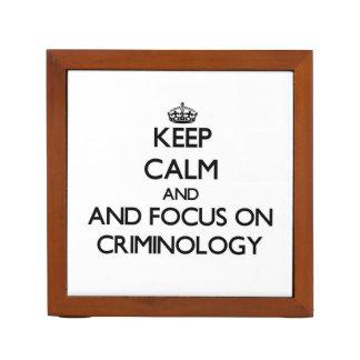 Guarde la calma y el foco en criminología