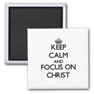 Guarde la calma y el foco en Cristo Imán Cuadrado