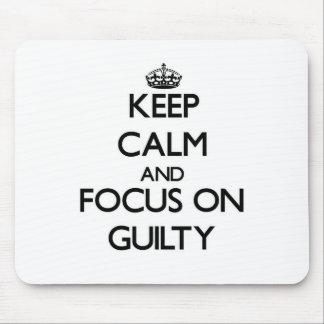 Guarde la calma y el foco en culpable