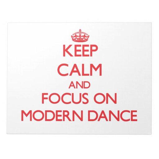 Guarde la calma y el foco en danza moderna blocs de papel