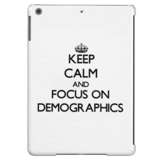 Guarde la calma y el foco en datos demográficos