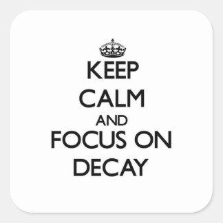 Guarde la calma y el foco en decaimiento colcomanias cuadradas personalizadas