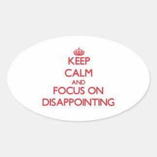 Guarde la calma y el foco en decepcionar pegatina de oval personalizadas