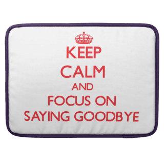 Guarde la calma y el foco en decir adiós funda para macbooks
