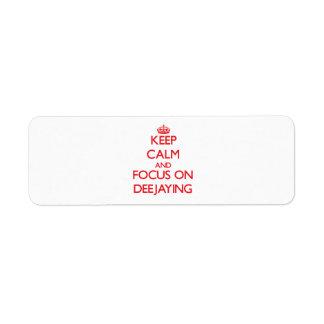 Guarde la calma y el foco en Deejaying Etiqueta De Remite
