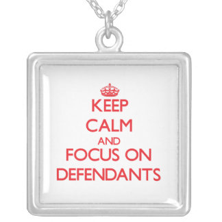 Guarde la calma y el foco en demandados