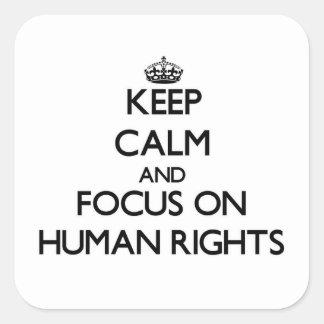 Guarde la calma y el foco en derechos humanos colcomanias cuadradases
