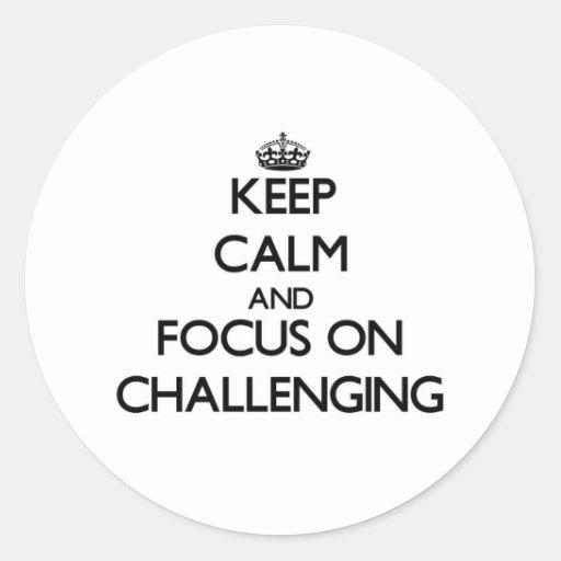 Guarde la calma y el foco en desafiar etiquetas redondas