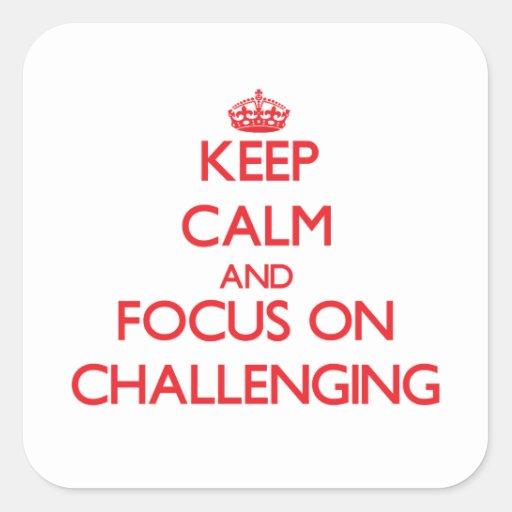 Guarde la calma y el foco en desafiar colcomanias cuadradass