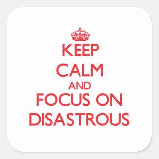 Guarde la calma y el foco en desastroso colcomanias cuadradas personalizadas