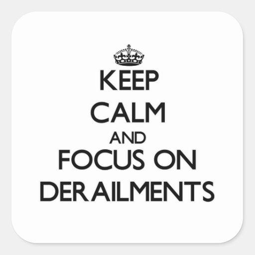 Guarde la calma y el foco en descarrilamientos calcomania cuadradas personalizadas