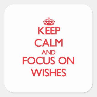 Guarde la calma y el foco en deseos pegatina cuadrada