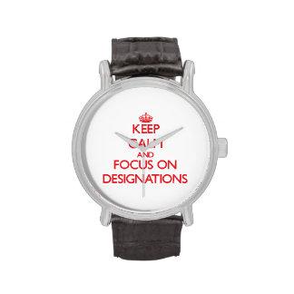 Guarde la calma y el foco en designaciones relojes