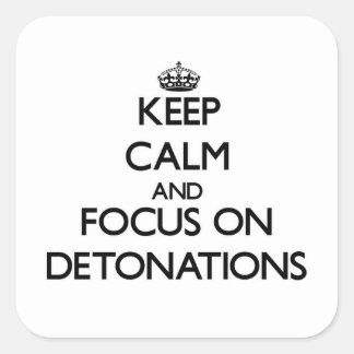 Guarde la calma y el foco en detonaciones calcomanía cuadradas personalizadas