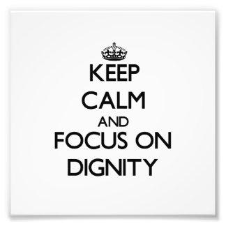 Guarde la calma y el foco en dignidad