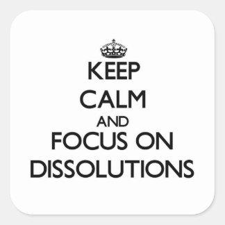 Guarde la calma y el foco en disoluciones