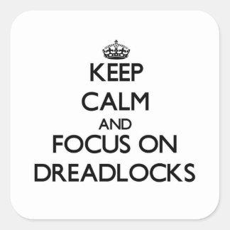 Guarde la calma y el foco en Dreadlocks Calcomania Cuadradas Personalizadas