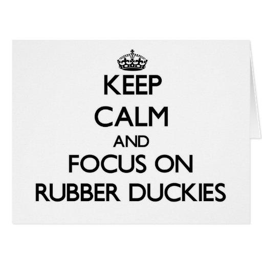 Guarde la calma y el foco en Duckies de goma