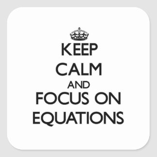 Guarde la calma y el foco en ECUACIONES Calcomanias Cuadradas