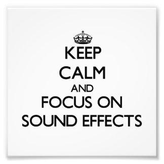 Guarde la calma y el foco en efectos sonoros impresión fotográfica