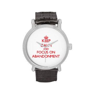 Guarde la calma y el foco en el ABANDONO Relojes De Mano