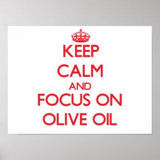 Guarde la calma y el foco en el aceite de oliva poster