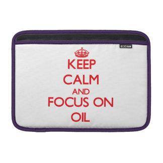 guarde la calma Y EL FOCO EN el aceite Funda Macbook Air