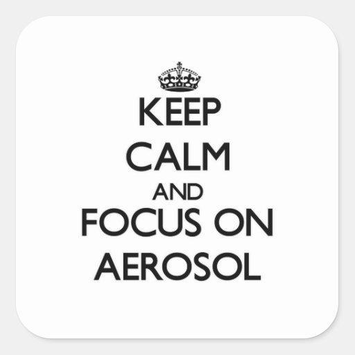Guarde la calma y el foco en el aerosol calcomanias cuadradas