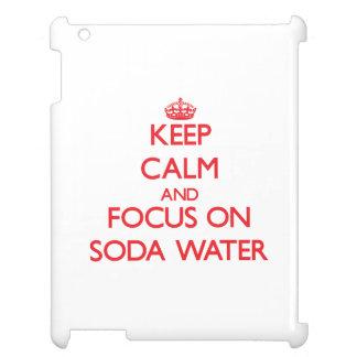 Guarde la calma y el foco en el agua de soda