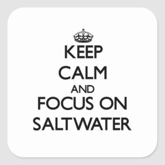 Guarde la calma y el foco en el agua salada calcomanía cuadradas