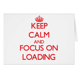 Guarde la calma y el foco en el cargamento tarjeta de felicitación