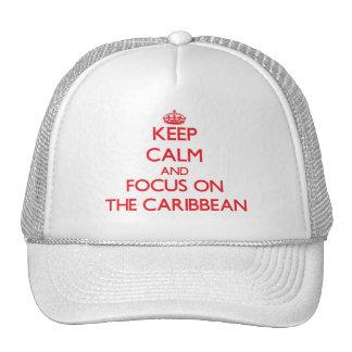 Guarde la calma y el foco en el Caribe Gorra