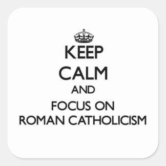 Guarde la calma y el foco en el catolicismo romano