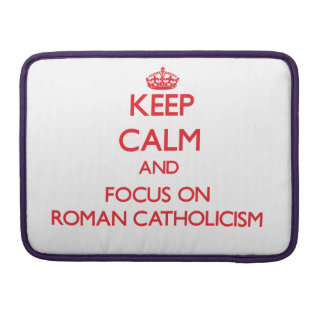 Guarde la calma y el foco en el catolicismo romano fundas para macbook pro