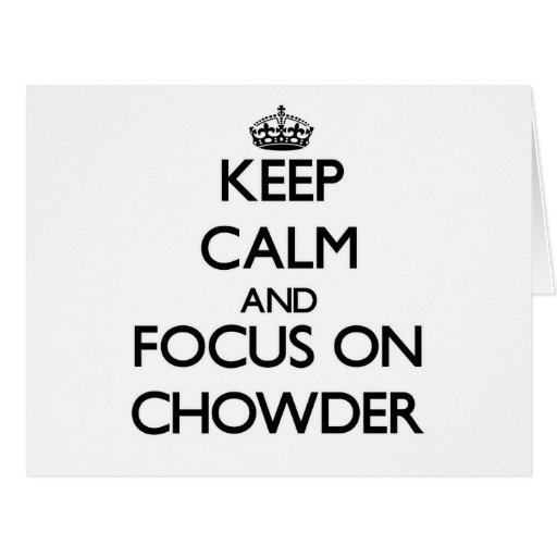 Guarde la calma y el foco en el Chowder Tarjetas