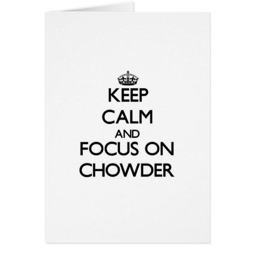 Guarde la calma y el foco en el Chowder Tarjeta