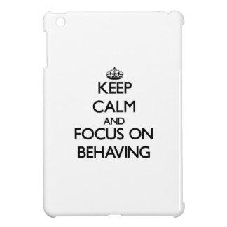 Guarde la calma y el foco en el comportamiento
