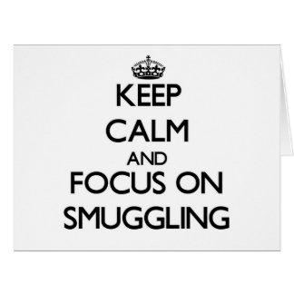 Guarde la calma y el foco en el contrabando