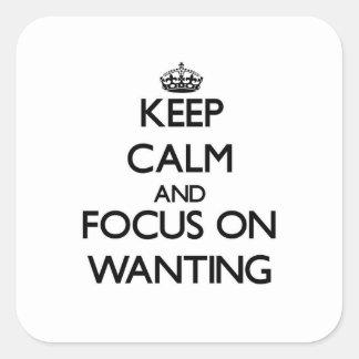 Guarde la calma y el foco en el deseo calcomanías cuadradas personalizadas