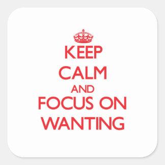 Guarde la calma y el foco en el deseo etiqueta