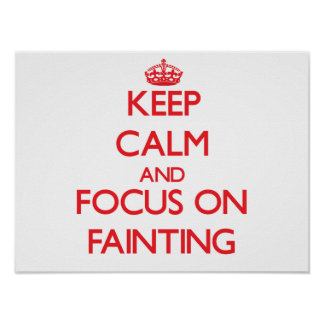 Guarde la calma y el foco en el desfallecimiento impresiones