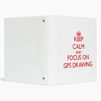 Guarde la calma y el foco en el dibujo de los Gps